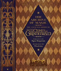[The Archive of Magic: the Film Wizardry of Fantastic Beasts: The Crimes of Grindelwald (Hardcover) (Product Image)]