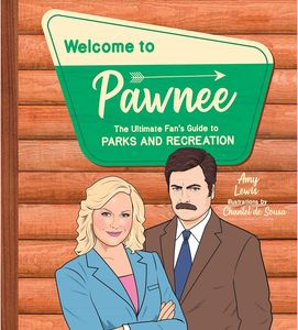 [A Guide To Pawnee: The Ultimate Fan's Guide To Parks & Recreation (Product Image)]