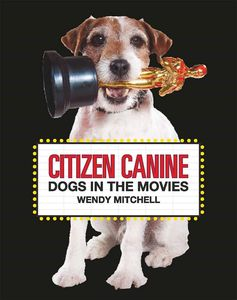 [Citizen Canine: Dogs In Movies (Hardcover) (Product Image)]