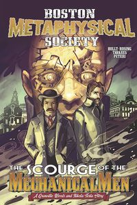 [Boston Metaphysical Society: The Scourge Of The Mechanical Men (One shot) (Product Image)]