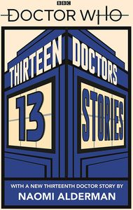 [Doctor Who: Thirteen Doctors 13 Stories (Product Image)]