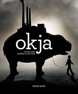 [Okja: Art And Making Of The Film (Hardcover) (Product Image)]