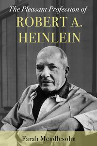[Pleasant Profession Of Robert A Heilein (Hardcover) (Product Image)]