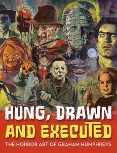 [Hung, Drawn & Executed: The Horror Art Of Graham Humphreys (Hardcover) (Product Image)]