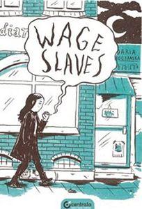 [Wage Slaves (Product Image)]