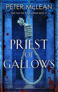[War For The Rose Throne: Book 3: Priest Of Gallows (Product Image)]
