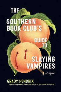 [The Southern Book Club's Guide To Slaying Vampires (Hardcover) (Product Image)]