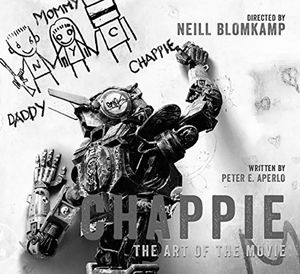 [Chappie: The Art Of The Movie (Hardcover) (Product Image)]