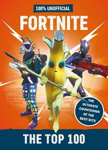 [Fortnite: The Top 100 (100% Unofficial) (Product Image)]