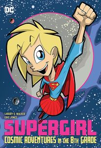[Supergirl: Cosmic Adventures: In The 8th Grade (New Edition) (Product Image)]