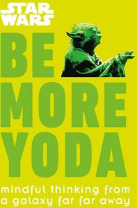 [Star Wars: Be More Yoda (Hardcover) (Product Image)]