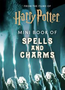 [From The Films Of Harry Potter: Mini Book Of Spells & Charms (Hardcover) (Product Image)]