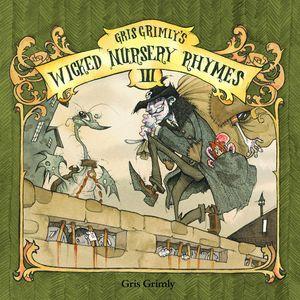 [Gris Grimly's Wicked Nursery Rhymes III (Hardcover) (Product Image)]