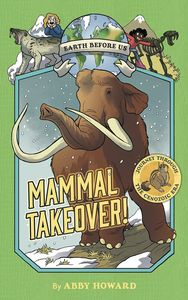 [Earth Before Us: Volume 3: Mammal Takeover (Product Image)]