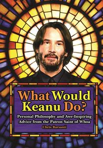 [What Would Keanu Do? (Hardcover) (Product Image)]