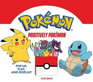 [Positively Pokémon: Pop Up, Play, & Display! (Product Image)]