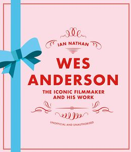 [Wes Anderson: The Iconic Filmmaker & His Work (Hardcover Edition) (Product Image)]