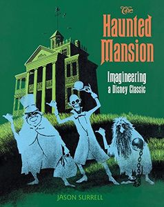 [Haunted Mansion: Imagineering A Disney Classic (Product Image)]