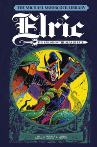[Michael Moorcock Library: Elric: Volume 2: Sailor On The Seas Of Fate(Hardcover) (Product Image)]