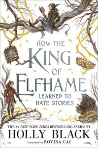 [How The King Of Elfhame Learned To Hate Stories (Bookplated Hardcover Edition) (Product Image)]