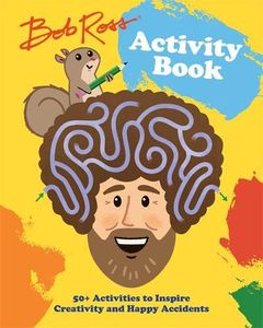 [Bob Ross Activity Book: 50+ Activities To Inspire Creativity & Happy Accidents (Product Image)]