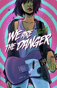 [We Are The Danger: Volume 1 (Product Image)]
