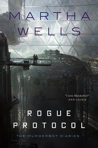 [Murderbot Diaries: Book 3: Rogue Protocol (Hardcover) (Product Image)]