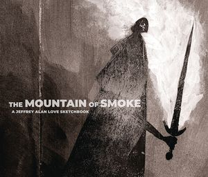 [The Mountain Of Smoke: A Jeffrey Alan Love Sketchbook (Hardcover) (Product Image)]