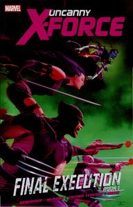 [Uncanny X-Force: Volume 6: Final Execution Book 1 (Product Image)]