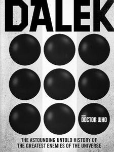 [Doctor Who: Dalek: The Astounding Untold History (Hardcover) (Product Image)]
