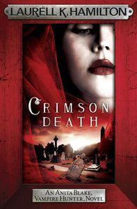 [Anita Blake Vampire Hunter: Book 25: Crimson Death (Hardcover) (Product Image)]