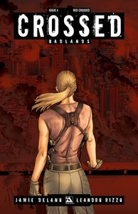 [Crossed: Badlands #4 (Red Crossed Variant) (Product Image)]