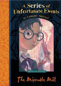 [A Series of Unfortunate Events: Book 4: The Miserable Mill (Signed Edition) (Product Image)]