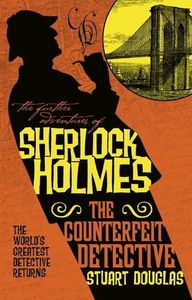 [The Further Adventures Of Sherlock Holmes: The Counterfeit Detective (Product Image)]