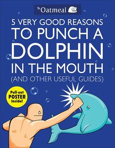 [5 Very Good Reasons To Punch A Dolphin And Other Useful Guides (Product Image)]
