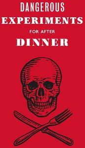 [Dangerous Experiments For After Dinner (Hardcover) (Product Image)]