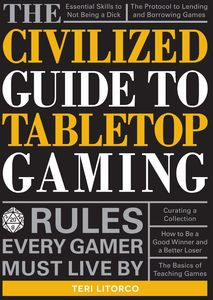 [The Civilized Guide To Tabletop Gaming (Hardcover) (Product Image)]