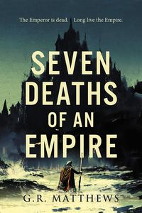 [Seven Deaths Of An Empire (Signed Edition Hardcover) (Product Image)]