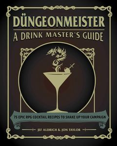 [Dungeonmeister: 75 RPG Cocktail Recipes To Shake Up Your Campaign (Hardcover) (Product Image)]