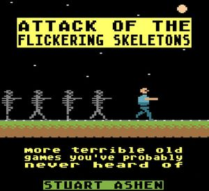 [Attack Of The Flickering Skeletons: More Terrible Old Games (Hardcover) (Product Image)]