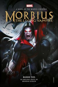[Morbius: The Living Vampire: Blood Ties (Hardcover) (Product Image)]