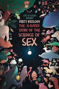 [Dirty Biology: The X Rated Story Of The Science Of Sex (Product Image)]