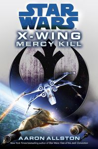 [Star Wars: X-Wing: Mercy Kill (Product Image)]