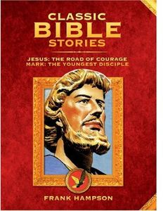 [Classic Bible Stories: Volume 1: Jesus The Road of Courage / Mark, The Youngest Disciple (Hardcover - Titan Edition) (Product Image)]