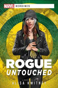 [Rogue: Untouched: A Marvel Heroines Novel (Product Image)]