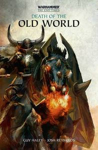 [Warhammer: The End Times Omnibus: Book 3: Death Of The Old World (Product Image)]