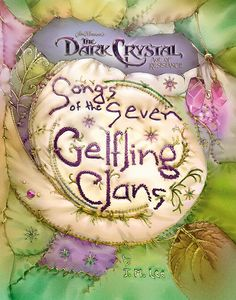 [Jim Henson's Dark Crystal: Age Of Resistance: Songs Of The Seven Gelfling Clans (Hardcover) (Product Image)]