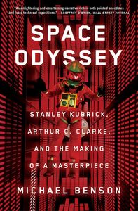 [Space Odyssey: Stanley Kubrick, Arthur C. Clarke, & The Making Of A Masterpiece (Product Image)]
