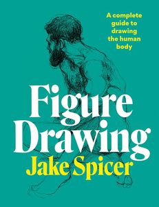[Figure Drawing: A Complete Guide To Drawing The Human Body (Hardcover) (Product Image)]