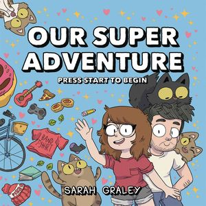 [Our Super Adventure: Volume 1: Press Start To Begin (Hardcover Signed Edition) (Product Image)]